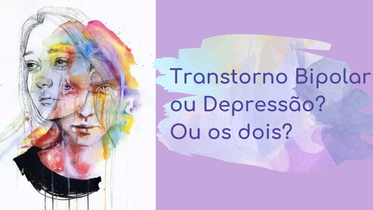 Transtorno Bipolar ou Depressão?