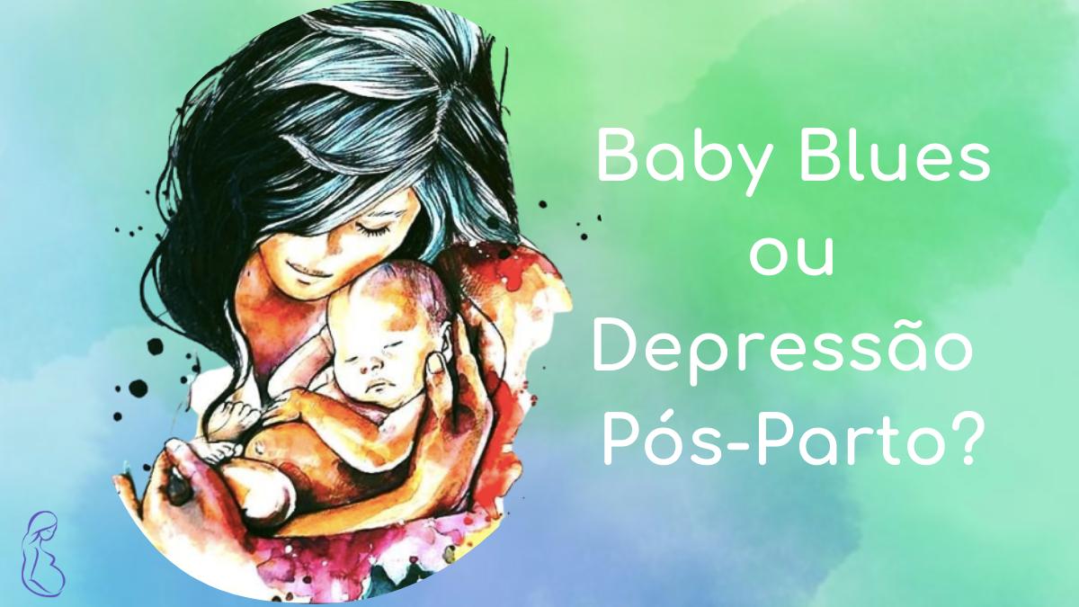 Baby blues ou depressão pós-parto