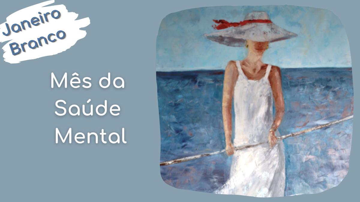 Janeiro Branco – Mês da Saúde Mental